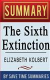 The Sixth Extinction: an Unnatural History by Elizabeth Kolbert -- Summary, Review and Analysis, Save Summaries, 1496189884