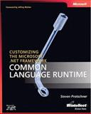 Customizing the Microsoft . NET Framework Common Language Runtime, Pratschner, Steven, 0735619883