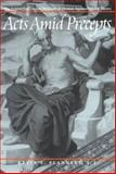 Acts amid Precepts : The Aristotelian Logical Structure of Thomas Aquinas's Moral Theory, Flannery, Kevin L., 0813209889