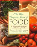The New Complete Book of Food : A Nutritional, Medical and Culinary Guide, Ringler, Carol A., 0816039887
