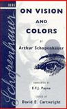 On Vision and Colors by Arthur Schopenhauer, Schopenhauer, Arthur, 0854969888