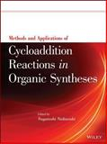 Methods and Applications of Cycloaddition Reactions in Organic Syntheses, , 1118299884