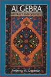 Algebra : Abstract and Concrete, Goodman, Frederick M., 0132839881