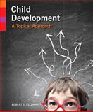 Child Development : A Topical Approach, Feldman, Robert S., 0205959881