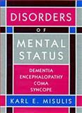 Disorders of Mental Status : Dementia, Encephalopathy, Coma, Syncope, Misulis, Karl E., 0750699884