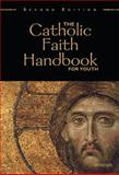 The Catholic Faith Handbook for Youth, Singer-Towns, Brian and Claussen, Janet, 0884899888