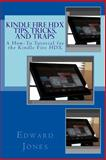 Kindle Fire HDX Tips, Tricks, and Traps, Edward Jones, 1493649884