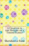 A Chapter in the History of a Tyrone Family, J. Sheridan Le Fanu, 1499209886