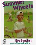Summer Wheels, Eve Bunting, 0152009884