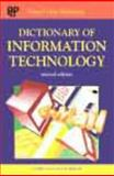 Dictionary of Information Technology, Peter Collin Publishing Staff, 0948549882