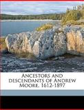 Ancestors and Descendants of Andrew Moore, 1612-1897, John Andrew Mo Passmore and John Andrew Moore Passmore, 1149279885
