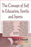 The Concept of Self in Education, Family, and Sports, Prescott, Anne P., 1594549885
