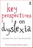 Key Perspectives on Dyslexia : An Essential Text for Educators, Armstrong, David and Squires, Garry, 0415819881