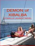 Demon of Xibalba, Paul Dawson, 147528988X