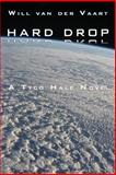Hard Drop, Will van der Vaart, 148419988X