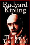 The Light That Failed, Kipling, Rudyard, 1592249884