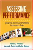 Assessing Performance : Designing, Scoring, and Validating Performance Tasks, Johnson, Robert L. and Penny, James A., 1593859880