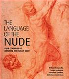 The Language of the Nude : Four Centuries of Drawing the Human Body, Breazeale, William and Anderson, Susan, 085331988X
