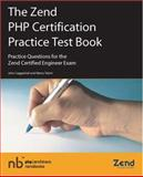 The Zend PHP Certification Practice Test Book : Practice Questions for the Zend Certified Engineer Exam, Coggeshall, John and Tabini, Marco, 0973589884