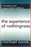 The Experience of Nothingness, Novak, Michael, 1560009888