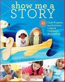 Show Me a Story, Emily K. Neuburger, 1603429883