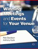 Winning Meetings and Events for Your Venue, Davidson, Rob and Hyde, Anthony, 1908999888
