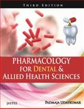 Pharmacology for Dental and Allied Health Sciences, Padmaja, Udaykumar, 9350259885