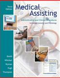Medical Assisting : Administrative and Clinical Procedures Including Anatomy and Pysiology, Booth, Kathryn A. and Pugh, Donna Jeanne, 0073259888