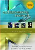Altered Mental Status II, Larmon, Baxter and Snyder, Scott R., 0132349884
