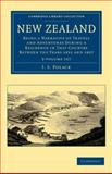 New Zealand 2 Volume Set : Being a Narrative of Travels and Adventures during a Residence in that Country between the Years 1831 And 1837, Polack, J. S., 110803988X