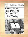 Hymns for the Fast-Day The, John Wesley, 1170009883