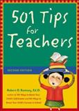 501 Tips for Teachers : Kid-Tested Ideas, Strategies, and Inspirations, Ramsey, Robert D., 0071409882