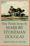 Nine Florida Stories : A Florida Sand Dollar Book, Douglas, Marjory S., 081300988X