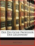 Der Deutsche Professor Der Gegenwart (German Edition), Hans Flach, 1141839881