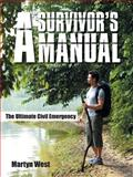 A Survivor's Manual, Martyn West, 1491859881