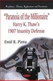 Paranoia of the Millionaire : Harry K. Thaw's 1907 Insanity Defense, Pinta, Emil R., 1608769887