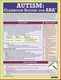Autism : Classroom Success with Applied Behavior Analysis, Ashcroft, Wendy and Delloso, Angela M., 1935609882