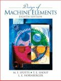 Design of Machine Elements, Spotts, Merhyle Franklin and Shoup, Terry E., 0130489891