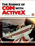 The Essence of COM with Activex : A Programer's Workbook, Platt, David S., 0130799890
