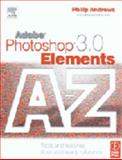 Photoshop Elements 3.0 : Tools and Features Illustrated Ready Reference, Andrews, Philip, 0240519892