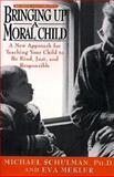 Bringing up a Moral Child, Michael Schulman and Eva Mekler, 0385469896
