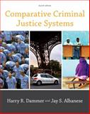 Comparative Criminal Justice Systems, Dammer, Harry R. and Albanese, Jay S., 0495809896
