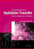 An Introduction to Radiative Transfer : Methods and Applications in Astrophysics, Peraiah, Annamaneni, 0521779898