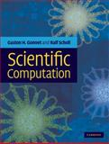 Scientific Computation, Gonnet, Gaston and Scholl, Ralf, 0521849896