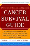 The Complete Revised and Updated Cancer Survival Guide, Peter Teeley and Philip Bashe, 0767919890