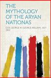 The Mythology of the Aryan Nationas, , 1313919896