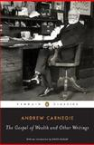 The Gospel of Wealth Essays and Other Writings, Andrew Carnegie, 014303989X