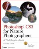 Photoshop CS3 for Nature Photographers, Ellen Anon and Tim Grey, 0470119896