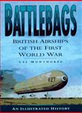 Battlebags : British Airships of the First World War, Mowthorpe, Ces, 0750909897