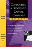 Conducting a Successful Capital Campaign : The New, Revised, and Expanded Edition of the Leading Guide to Planning and Implementing a Capital Campaign, Dove, Kent E., 0787949892